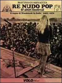 Re Nudo pop & altri festival. Il sogno di Woodstock in Italia. 1968-1976. Con CD Audio. Con DVD...