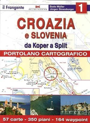 Croazia e Slovenia. Portolano cartografico. Vol. 1: Da Koper a Split.: Müller, Bodo Strassburger, ...
