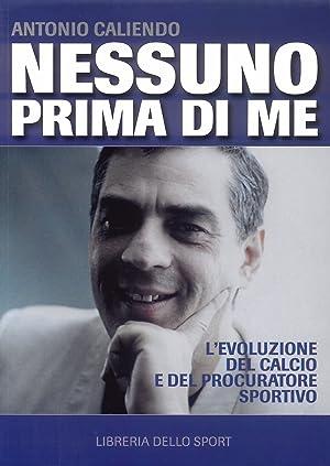 Nessuno prima di me.: Caliendo, Antonio