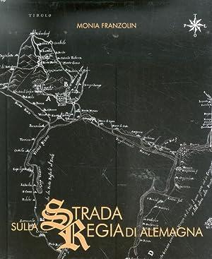 Sulla Strada Regia di Alemagna.: Franzolin, Monia