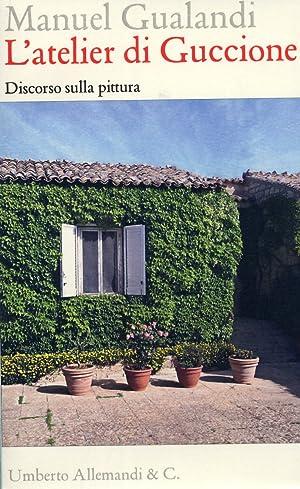 L'Atelier di Guccione. Discorso sulla pittura.: Gualandi, Manuel
