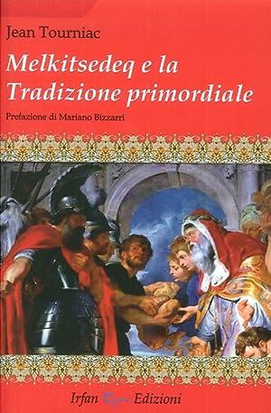Melkitsedeq e la tradizione primordiale.: Tourniac, Jean
