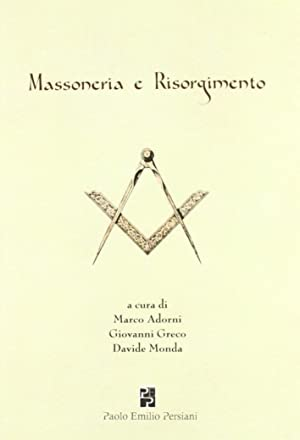 Massoneria e Risorgimento.: Raffi, Gustavo Roversi Monaco, Fabio Varni, Angelo