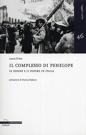 Il Complesso di Penelope. Le Donne e il Potere in Italia.: Cima, Laura