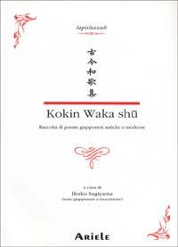 Kokin waka shû. Raccolta di poesie giapponesi