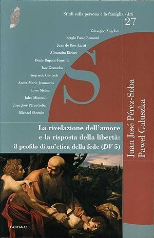 La Rivelazione dell'Amore e la Risposta della Libertà: il Profilo di un'Etica ...