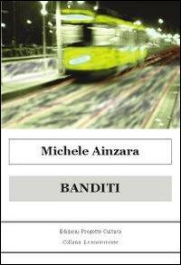 Banditi.: Ainzara, Michele