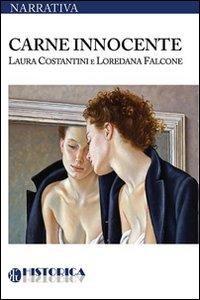 Carne innocente.: Costantini, Laura Falcone, Loredana