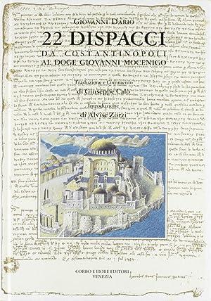 Ventidue dispacci. G. Dario da Costantinopoli al doge Mocenigo.: Giovanni Dario