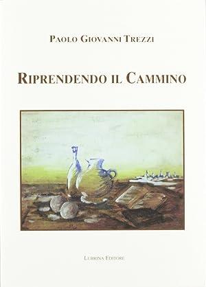 Riprendendo il cammino.: Trezzi, Paolo G