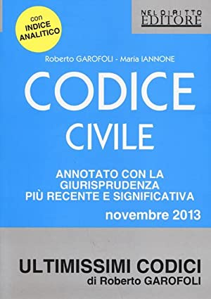 Codice Civile 2013 Rassegna.: Garofoli, Roberto Iannone, Maria
