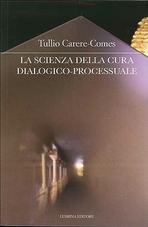 La Scienza delle Cura Dialogico-Processuale.: CarereComes, Tullio