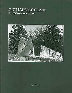 Giuliano Giuliani. Il Respiro delle Pietra.: Apa, Mariano Bonani, Paola D'Amico, Fabrizio