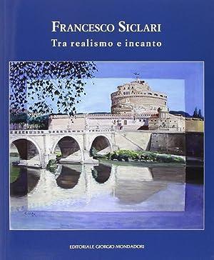 Francesco Siclari. Tra Realismo e Incanto.: aa.vv.