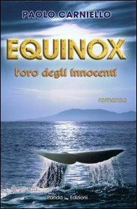 Equinox. L'oro degli innocenti.: Carniello, Paolo