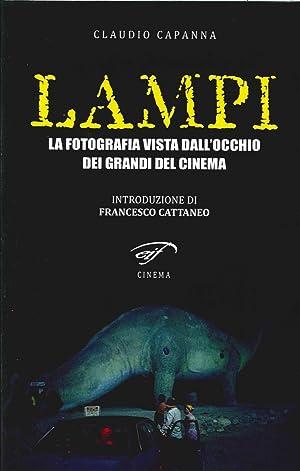Lampi. La Fotografia Vista dall'Occhio dei Grandi del Cinema.: Capanna, Claudio