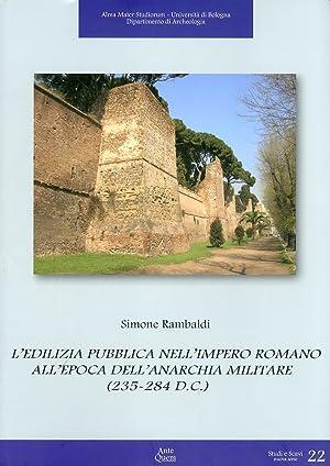 L'Edilizia Pubblica nell'Impero Romano all'Epoca dell'Anarchia Militare: Rambaldi, Simone
