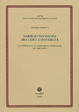 """Marsilio Santasofia tra Corti e Università. La Carriera di un """"Monarcha Medicinae""""..."""