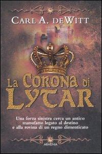 La corona di Lytar.: De Witt, Carl A