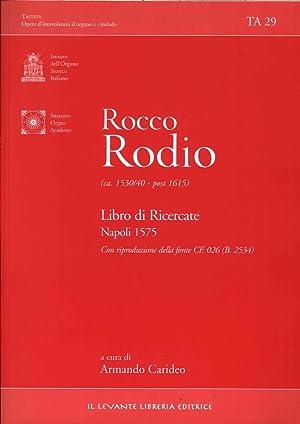 Rocco Rodio. (C.a 1530/40 - Post 1615) Libro di Ricercate. Napoli 1575. con Riproduzione delle...
