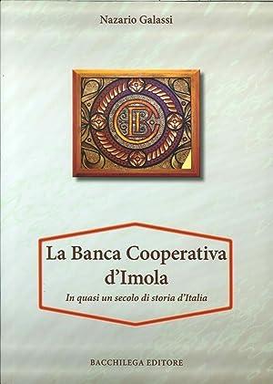 La Banca Cooperativa d'Imola. In Mezzo Secolo di Storia d'Italia. con Appendice di ...