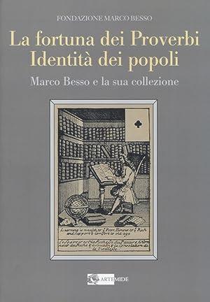 La fortuna dei proverbi, identità dei popoli. Marco Besso e la sua collezione.