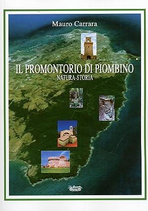 Il promontorio di Piombino. Natura-storia.: Carrara, Mauro Maggiore, Mariangela