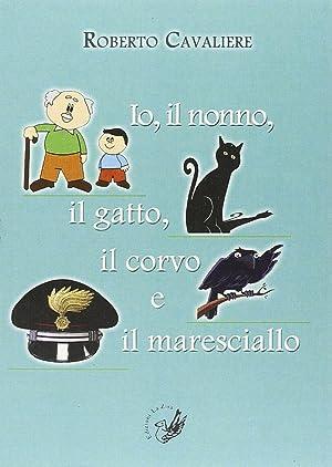 Io, il nonno, il gatto, il corvo e il maresciallo.: Cavaliere, Roberto