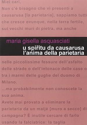 L'Anima delle Parietaria. U Spirtu Da Causarusa.: Asquasciati, M Gisella