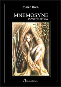 Mnemosyne. Memorie sui riti.: Rasa, Marco