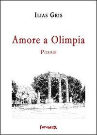 Amore a Olimpia.: Gris, Ilias