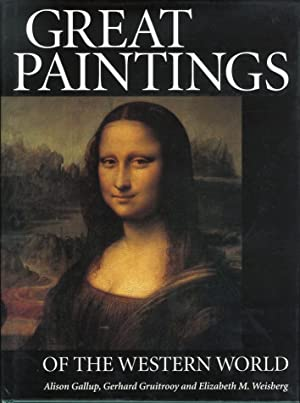 Great Paintings of the Western World.: Gallup, Alison Gruitrooy, Gerhard Weisberg, Elizabeth