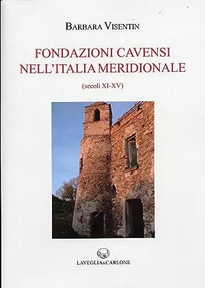 Fondazione Cavensi. Nell'Italia Meridionale.secoli XI-XV.: Visentin, Barbara