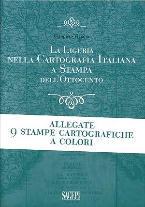 La Liguria nella cartografia italiana a stampa dell'Ottocento.: Viviano Gianpiero