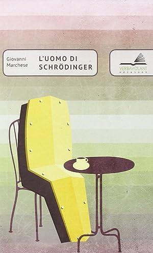 L'Uomo di Schrodinger.: Marchese, Giovanni