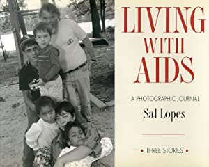 Living with AIDS. A photographic journal.: Lopes, Sal