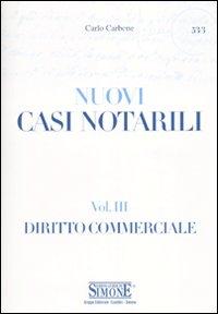 Casi notarili. Vol. 3: Diritto commerciale.: Carbone, Carlo