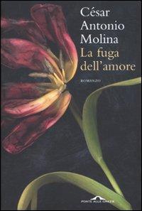 La fuga dell'amore.: Molina, C�sar A