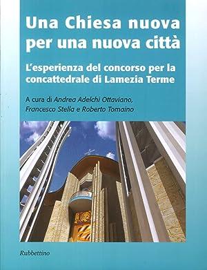Una Chiesa Nuova per una Nuova Città. L'Esperienza del Concorso per la Concattedrale di...