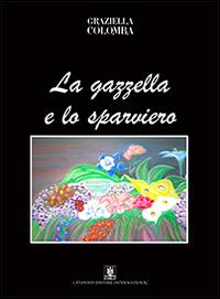 La gazzella e lo sparviero.: Colomba, Graziella