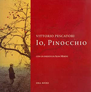 Vittorio Pescatori. Io, Pinocchio.: Pescatori, Vittorio