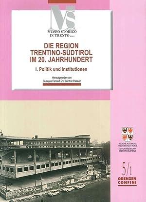 Die region Trentino-Sudtirol IM 20. Jahrhundert. I politik und institutionen.