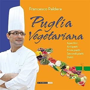 Puglia Vegetariana.: Paldera, Francesco