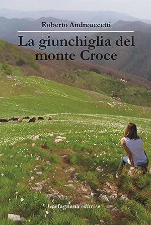 La giunchiglia del Monte Croce.: Andreuccetti, Roberto