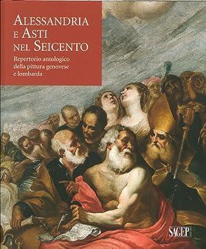 Alessandria e Asti nel Seicento. Repertorio Antologico delle Pittura Genovese e Lombarda.: ...