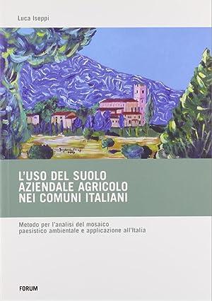L'uso del suolo aziendale agricolo nei comuni italiani. Metodo per l'analisi del mosaico ...