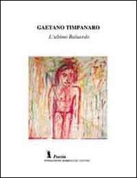 L'ultimo baluardo.: Timpanaro, Gaetano