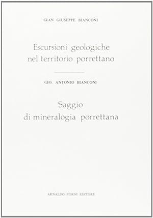 Escursioni Geologiche nel Territorio Porrettano.: Bianconi, G Giuseppe