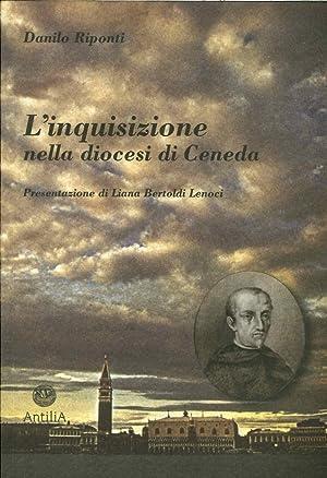 L'inquisizione nella diocesi di Ceneda.: Riponti, Danilo