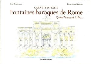 Carnets d'Italie. Fontaines Baroque De Rome. Quand l'Eau Coule À Flots.: Magada, ...